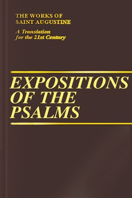 Expositions of the Psalms, Vol. 5 Psalms 99-120 (Works of Saint Augustine)  -     By: Saint Augustine