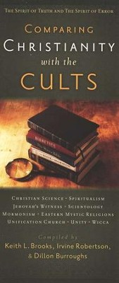Comparing Christianity with the Cults    -     By: Keith Brooks, Irvine Robertson, Dillon Burroughs