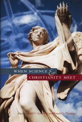 When Christianity and Science Meet   -     Edited By: David G. Lindberg, Ronald L. Numbers     By: Edited by David G. Lindberg & Ronald L. Numbers