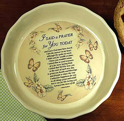 I Said a Prayer for You Today--Pie Plate   -