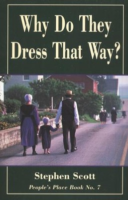 Why Do They Dress that Way?  -     By: Stephen Scott