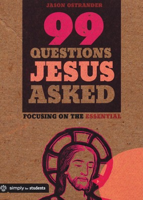 99 Questions Jesus Asked  -     By: Jason Ostrander