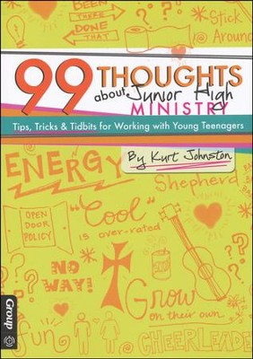99 Thoughts About Junior High Ministry   -     By: Kurt Johnson