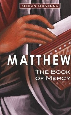 Matthew: The Book of Mercy  -     By: Megan McKenna