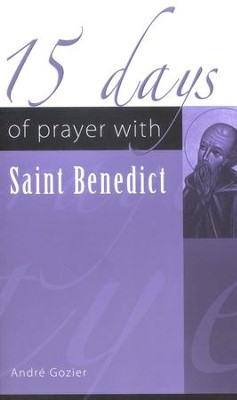 15 Days of Prayer with Saint Benedict  -     By: Andre Gozier
