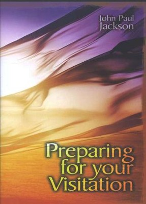 Preparing for Your Visitation, 3-CD set   -     By: John Paul Jackson