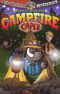 #7: The Case of the Campfire Caper   -     By: Dean A. Anderson