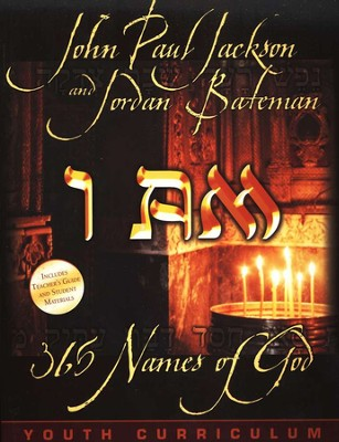 I Am: 365 Names of God, Youth Curriculum   -     By: John Paul Jackson, Jordan Bateman