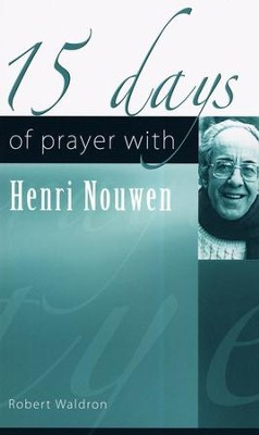 15 Days of Prayer with Henri Nouwen  -     By: Robert Waldron
