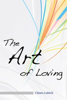 The Art of Loving  -     By: Chiara Lubich