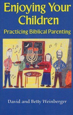 Enjoying Your Children: Practicing Biblical Parenting  -     By: David Weinberger