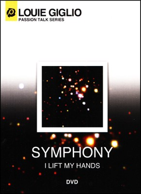 Symphony: I Lift My Hands, DVD   -     By: Louie Giglio