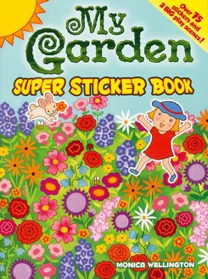 My Garden Super Sticker Book  -     By: Monica Wellington
