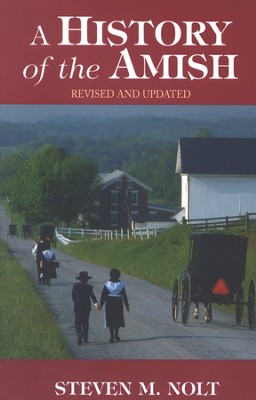 A History of the Amish, revised and updated  -     By: Steven M. Nolt