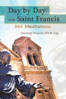 Day by Day with Saint Francis of Assisi: 365 Meditation   -     By: Gianluigi Pasquale