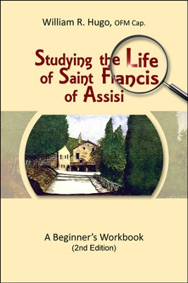 Studying the Life of Saint Francis of Assisi: A Beginner's Workbook  -     By: William R. Hugo
