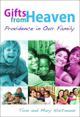 Gifts from Heaven: Providence in Our Family   -     By: Tom Hartmann, Mary Hartmann