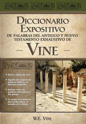 Diccionario Expositivo de Palabras del AT y NT Vine (Vine's Dictionary of the OT and NT) - eBook  -     By: W.E. Vine