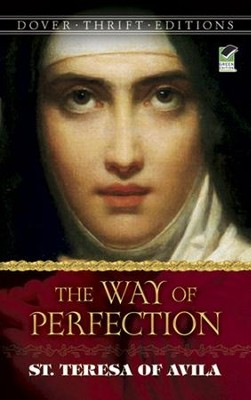 The Way of Perfection  -     Edited By: E. Allison Peers     By: Saint Teresa of Avila