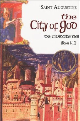 The City of God, Books 1-10   -     By: Saint Augustine, Boniface Ramsey
