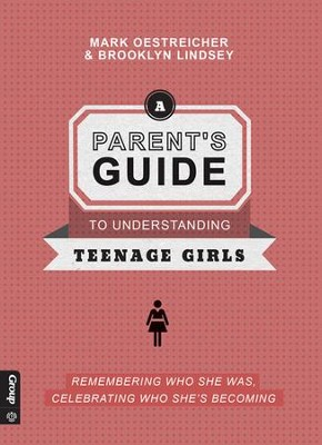 Parent's Guide to Teenage Girls  -     By: Mark Oesteicher and Brooklyn Lindsey