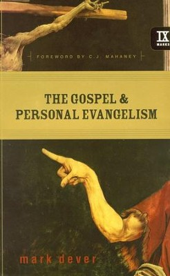 The Gospel & Personal Evangelism   -     By: Mark Dever