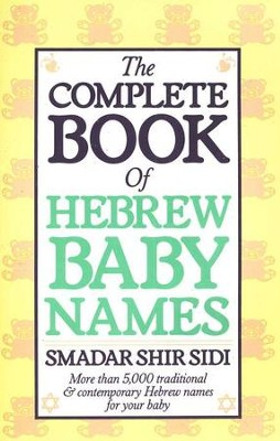 The Complete Book of Hebrew Baby Names   -     By: Smadar Shir Sidi
