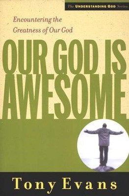 Our God is Awesome: Encountering the Greatness  of Our God  -     By: Tony Evans