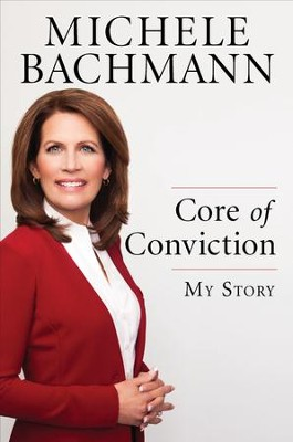 Core of Conviction: My Story - eBook  -     By: Michele Bachmann