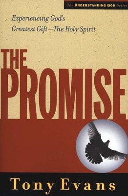 The Promise: Experiencing Gods Greatest Gift - The Holy Spirit  -     By: Tony Evans