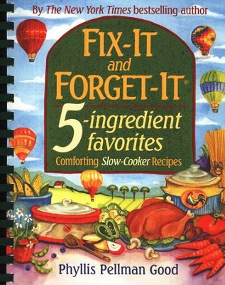 Fix-It and Forget-It: 5-Ingredient Favorites   -     By: Phyllis Good