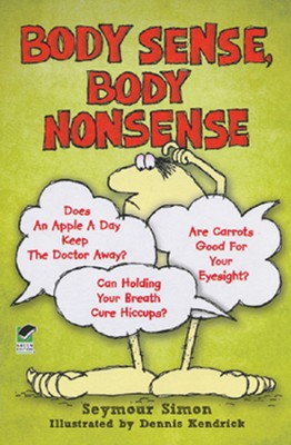 Body Sense, Body Nonsense  -     By: Seymour Simon