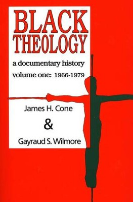 Black Theology Volume 1   -     By: James H. Cone
