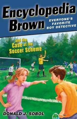 Encyclopedia Brown and the Case of the Soccer Scheme - eBook  -     By: Donald J. Sobol     Illustrated By: James Bernadin