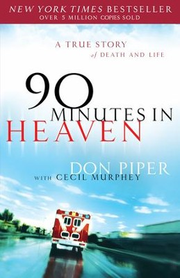90 Minutes in Heaven: A True Story of Death & Life / Special edition - eBook  -     By: Don Piper, Cecil Murphey