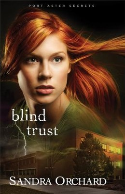 Blind Trust,Port Aster Secrets Series #2-eBook   -     By: Sandra Orchard