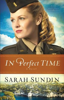 In Perfect Time, Wings of the Nightingale Series #3 -eBook   -     By: Sarah Sundin