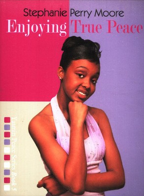 Enjoying True Peace  -     By: Stephanie Perry Moore