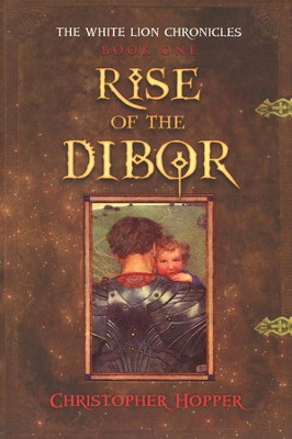 Rise of the Dibor  -     By: Christopher Hopper