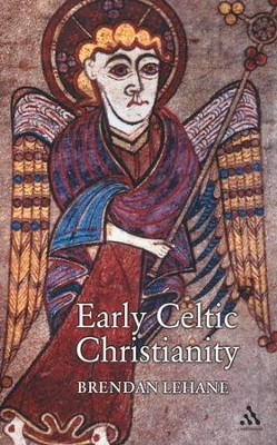 Early Celtic Christianity   -     By: Brendan Lehane