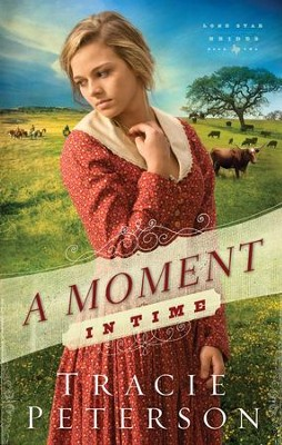 A Moment in Time, Lone Star Brides Series #2 -eBook   -     By: Tracie Peterson