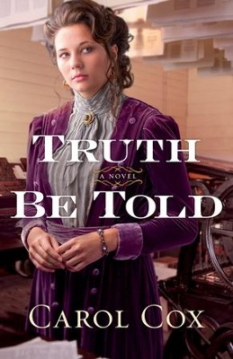 Truth Be Told - eBook  -     By: Carol Cox