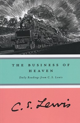The Business of Heaven: Daily Readings from C.S. Lewis   -     By: C.S. Lewis