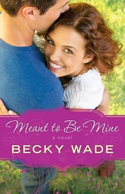 Meant to Be Mine (A Porter Family Novel Book #2) - eBook  -     By: Becky Wade