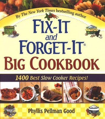 Fix-It and Forget-It Big Cookbook: 1400 Best  Slow-Cooker Recipes  -     By: Phyllis Pellman Good