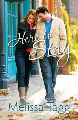 Here to Stay,Where Love Begins Book #2 - eBook   -     By: Melissa Tagg