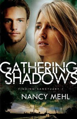 Gathering Shadows (Finding Sanctuary Book #1) - eBook  -     By: Nancy Mehl