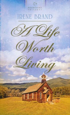 A Life Worth Living  -     By: Irene Brand