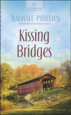 Kissing Bridges  -     By: Rachael Phillips