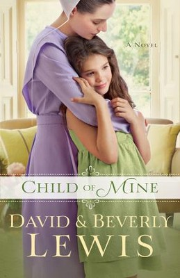 Child of Mine - eBook  -     By: Beverly Lewis, David Lewis